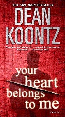 Your Heart Belongs to Me By Koontz, Dean R.